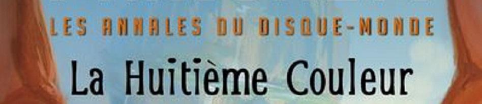 «Les Annales du Disque-Monde – Tome 1 : La huitième couleur» de Terry Pratchett