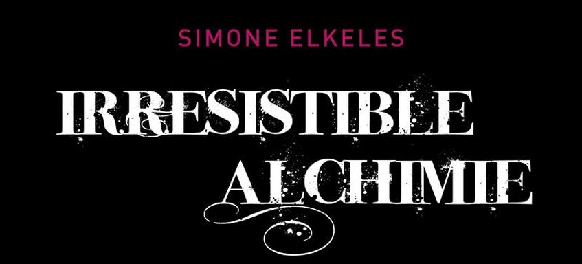 «Irrésistible Alchimie» de Simone Elkeles