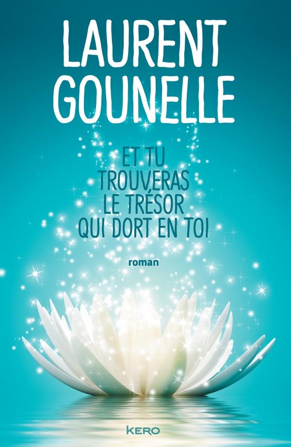 «Et tu trouveras le trésor qui dort en toi» de Laurent Gounelle